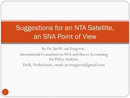 By Dr. Jan W. van Tongeren, International Consultant on SNA and Macro Accounting for Policy Analysis, Delft, Netherlands,