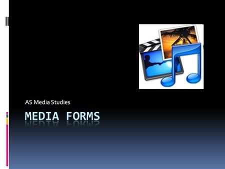 AS Media Studies. **Media Platforms** – the technology through which we receive media products (broadcasting, print, e-media)  **Media Forms** – the.