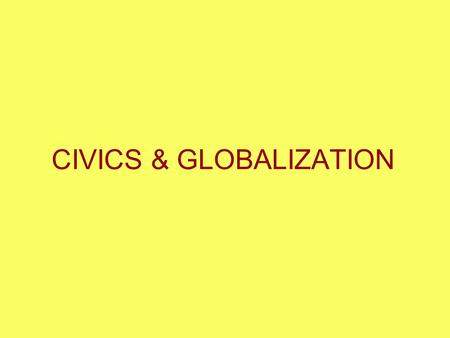 CIVICS & GLOBALIZATION. City and Culture Ethnic diversity in the United States and Europe –Ethnic urban districts are reflected by their names –Older,