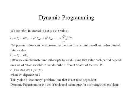 Dynamic Programming. A Simple Example Capital as a State Variable.