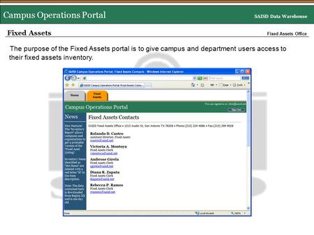 Campus Operations Portal SAISD Data Warehouse Fixed Assets Fixed Assets Office The purpose of the Fixed Assets portal is to give campus and department.