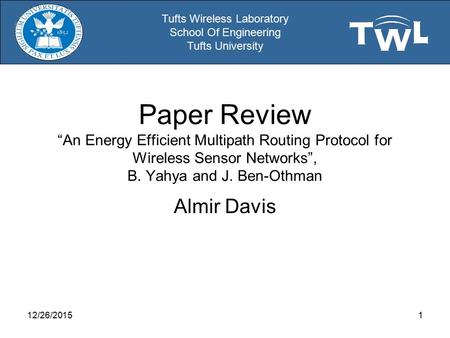 "Tufts Wireless Laboratory School Of Engineering Tufts University Paper Review ""An Energy Efficient Multipath Routing Protocol for Wireless Sensor Networks"","
