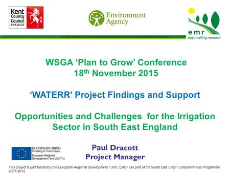 WSGA 'Plan to Grow' Conference 18 th November 2015 'WATERR' Project Findings and Support Opportunities and Challenges for the Irrigation Sector in South.