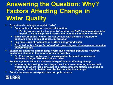 "Answering the Question: Why? Factors Affecting Change in Water Quality Exceptional challenge to explain ""why"" Poor quality of pollution source information."