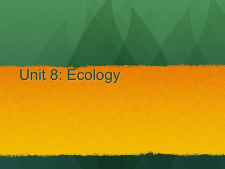 Unit 8: Ecology ECOLOGY BIODIVERSITY Climate zones determine communities Figure 5-2.