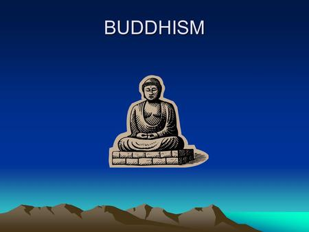 BUDDHISM. Who is followed? Buddhists do not worship a god or gods, but instead dedicate their lives to the teaching of the Buddha, which means enlightened.