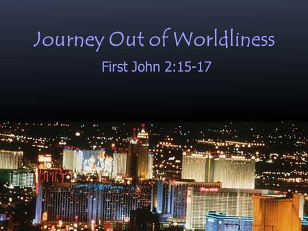Journey Out of Worldliness