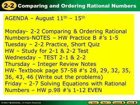 AGENDA – August 11th – 15th Monday- 2-2 Comparing & Ordering Rational Numbers-NOTES – HW Practice B #'s 1-5 Tuesday – 2-2 Practice, Short Quiz HW – Study.