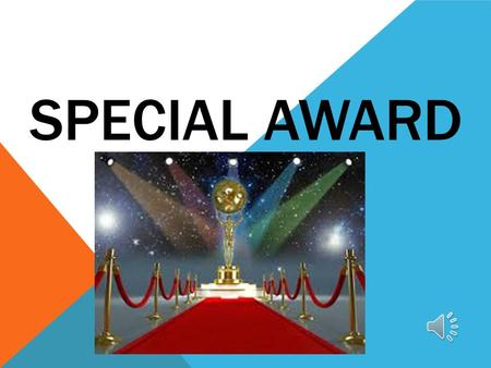 SPECIAL AWARD LANGUAGE FEATURES AND FUNCTIONS Vocabulary: Education and Medical Grammar: Past Simple Tense (Question word) Function: Expressing feelings.