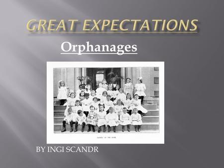 Orphanages BY INGI SCANDR.  Orphanage is a place where orphans are taken a residential institution.  Orphans are children whose parents are deceased.