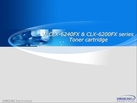 V.CLX-6240FX & CLX-6200FX series Toner cartridge V.CLX-6240FX & CLX-6200FX series Toner cartridge.