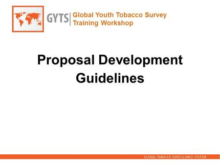 Global Youth Tobacco Survey Training Workshop Proposal Development Guidelines.