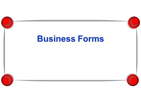 Business Forms.  Industry: Group of one or more firms that produce identical or similar products.  Ex:  Business Firm: company, enterprise, and business.