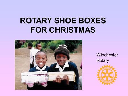 ROTARY SHOE BOXES FOR CHRISTMAS Winchester Rotary.