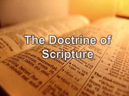 "The Doctrine of Scripture ""All Scripture is God-breathed and is useful for teaching, rebuking, correcting and training in righteousness, so that the man."
