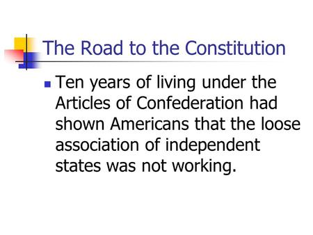 the long road to the signing of the articles of confederation The articles of confederation: the first constitution of the united states a blog post at in custodia legis: law librarians of congress on 2011-09-16.