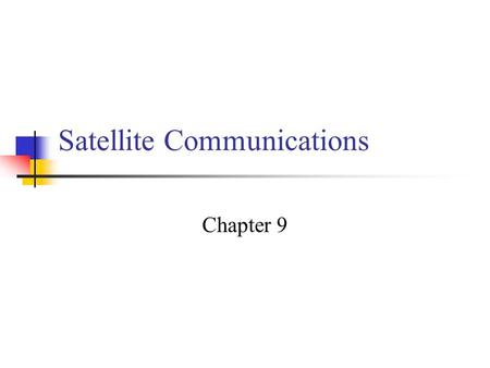 Satellite Communications Chapter 9. Satellite Network Configurations.