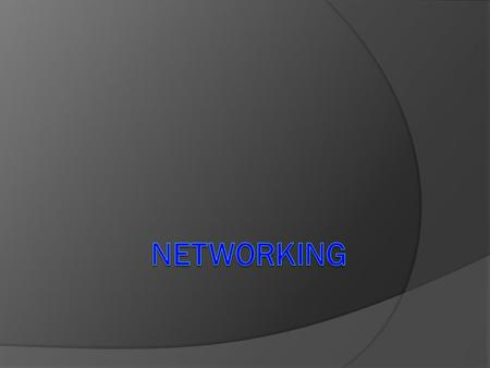 Networking  Networking is of linking two or more computing devices together for the purpose of sharing data.