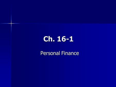 Ch. 16-1 Personal Finance Personal Finance. How much money will the average American earn in their working lifetime? (35 years) How much money will the.