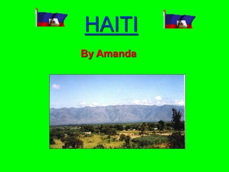 HAITI By Amanda Le Drapeau de la Republique d'Haiti (hymne national)