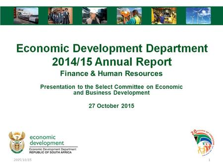 Finance & Human Resources Presentation to the Select Committee on Economic and Business Development 27 October 2015.