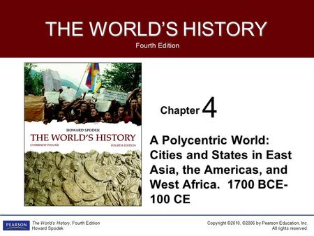 4 A Polycentric World: Cities and States in East Asia, the Americas, and West Africa. 1700 BCE-100 CE.