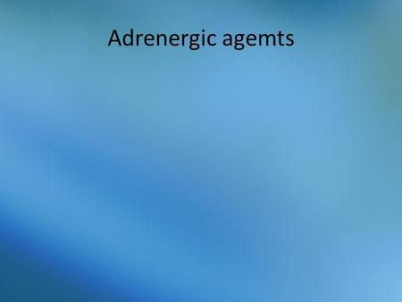 Adrenergic agemts. Learning Objectives Understand the central and peripheral nervous systems, their functions, and their relationship to drugs. Become.