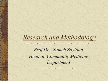 Research and Methodology