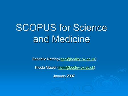 SCOPUS for Science and Medicine Gabriella Netting  Nicola Mawer Nicola Mawer