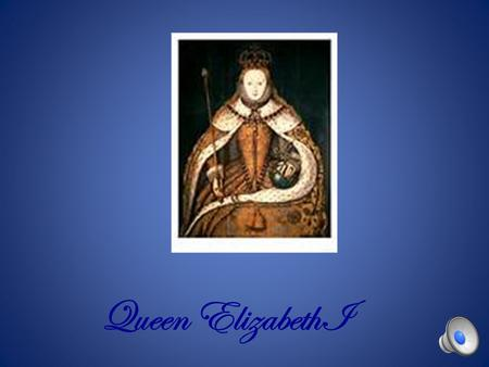 Queen ElizabethI Family Tree Education Queen Elizabeth was educated by tutors. This is a picture of one of her tutors.