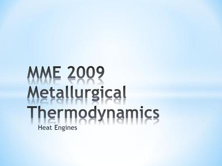 MME 2009 Metallurgical Thermodynamics