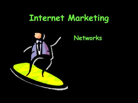 Internet Marketing Networks. Topics The global matrix Marketing with networks Why the Net works When the Net stumbles Networks inside companies.