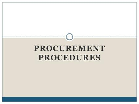 PROCUREMENT PROCEDURES. Procurement Procurement is the process of acquiring goods, supplies and services. It includes: Equipment, spare parts & supplies.