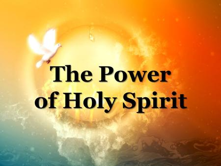 The Power of Holy Spirit. I. Who is the Holy Spirit? Mark 1:10 Holy Spirit is God. He is the 3 rd member of the Trinity – God the Father, God the Son,