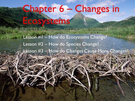 Chapter 6 – Changes in Ecosystems