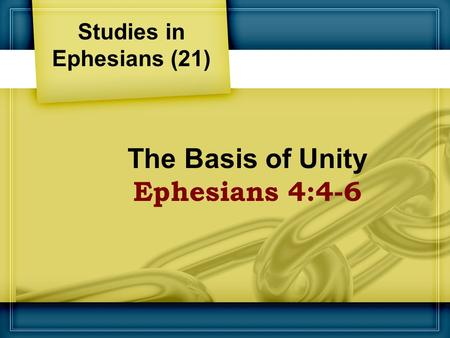 The Basis of Unity Ephesians 4:4-6 Studies in Ephesians (21)