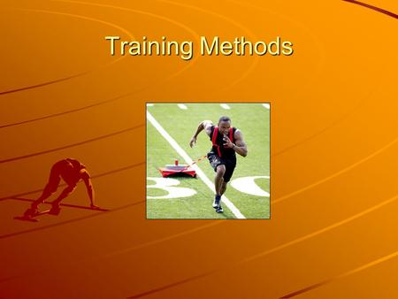 Training Methods. Training Methods Circuit Training Continuous training Fartlek training Flexibility training Interval training Weight training.
