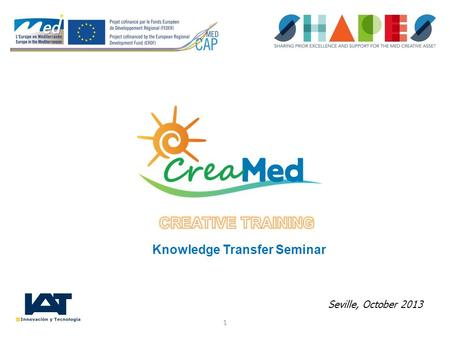 Seville, October 2013 Knowledge Transfer Seminar 1.
