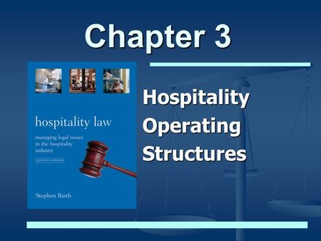 Chapter 3 Hospitality Operating Structures.