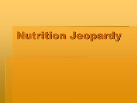 Nutrition Jeopardy Project Sponsors Nutrition Center Department of Bioscience & Biotechnology, Drexel University School District of Philadelphia USDA.