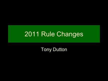 2011 Rule Changes Tony Dutton. Knee Pads 1-4-4-d NCAA: It is strongly recommended that they cover the knees. UIL: Pants or approved knee pads must cover.
