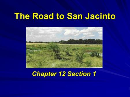The Road to San Jacinto Chapter 12 Section 1. Essential Questions How did TX civilians respond to Santa Anna's continued invasion? How did the TX army.
