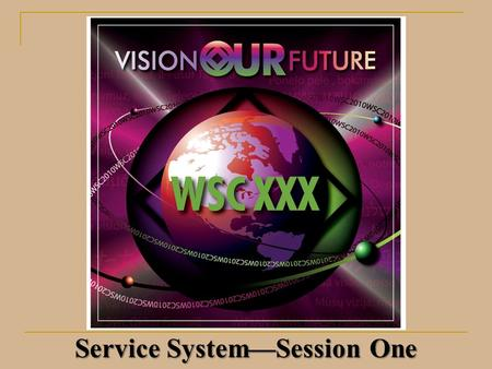Service System—Session One. Service System Project What to expect from this session: Overview of Service System Project Basic grasp of models and options.