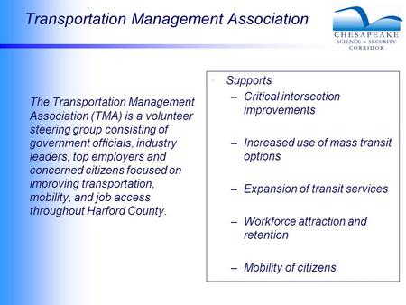 Transportation Management Association The Transportation Management Association (TMA) is a volunteer steering group consisting of government officials,