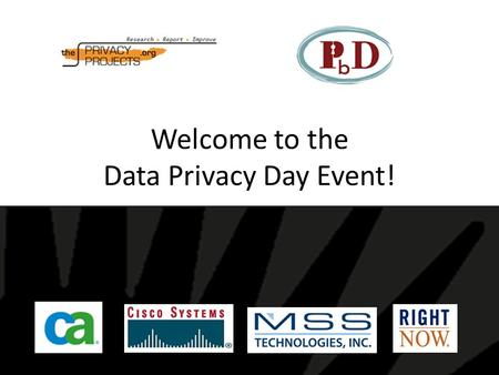 Welcome to the Data Privacy Day Event!. Privacy Practices in SaaS Environments Ben Nelson, CISO and Director, IT Services Julie Smith David, Director,