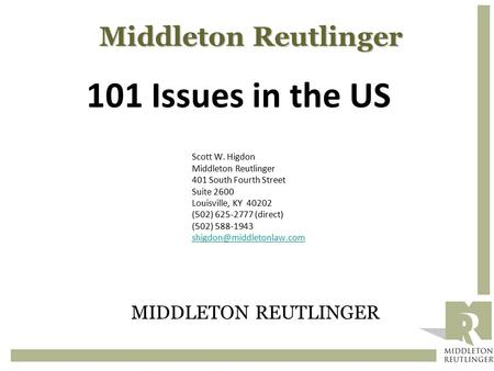Middleton Reutlinger Scott W. Higdon Middleton Reutlinger 401 South Fourth Street Suite 2600 Louisville, KY 40202 (502) 625-2777 (direct) (502) 588-1943.