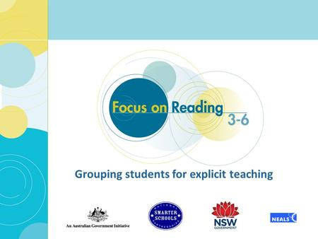 1 Grouping students for explicit teaching. Flexible grouping: A definition 2 An instructional strategy where students are grouped together to receive.