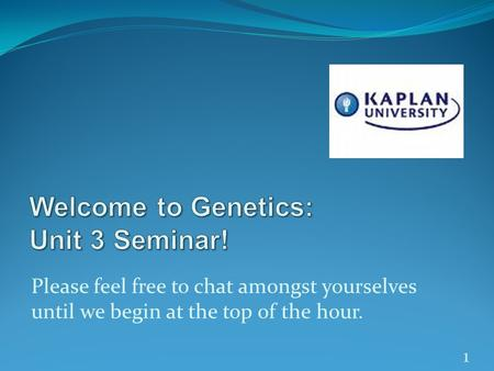 Welcome to Genetics: Unit 3 Seminar!