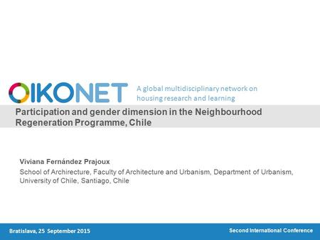 A global multidisciplinary network on housing research and learning Participation and gender dimension in the Neighbourhood Regeneration Programme, Chile.
