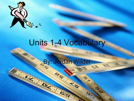 Units 1-4 Vocabulary By: Jordan Wilder Adage (n.) a proverb, wise saying. Our teacher read an old adage from the bible yesterday. Synonyms- maxim, saw,